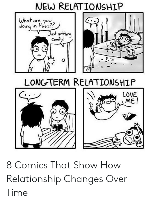 Love, Time, and Comics: NEW RELATIONSHIP  What  are you  doing in thee??  Just gething  Comty!  LONG-TERM RELATIONSHIP  LOVE  ME! 8 Comics That Show How Relationship Changes Over Time