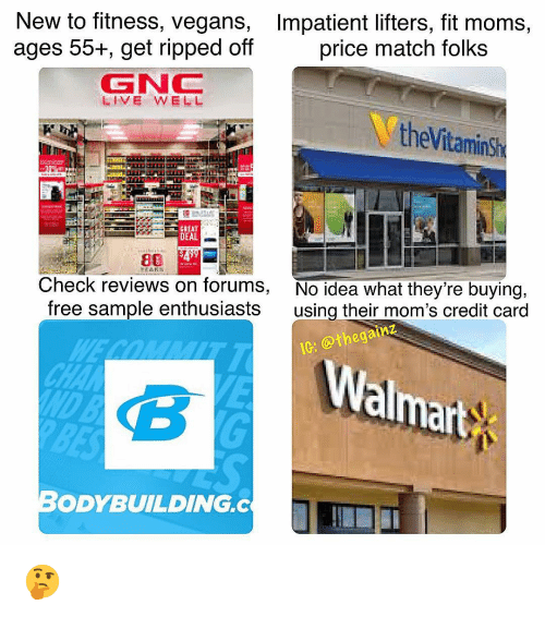Forums: New to fitness, vegans,  ages 55+, get ripped off  Impatient lifters, fit moms,  price match folks  LIVE WELL  theVitaminsh  DEAL  80  Check reviews on forumS,  free sample enthusiasts  No idea what they're buying,  using their mom's credit card  c @thegainz  Wal  almart  ND B  ODYBUILDING.C 🤔