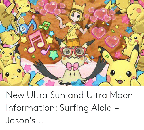 New Ultra Sun and Ultra Moon Information Surfing Alola