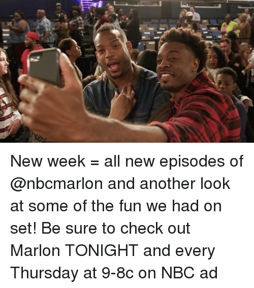 Memes, 🤖, and Nbc: New week = all new episodes of @nbcmarlon and another look at some of the fun we had on set! Be sure to check out Marlon TONIGHT and every Thursday at 9-8c on NBC ad