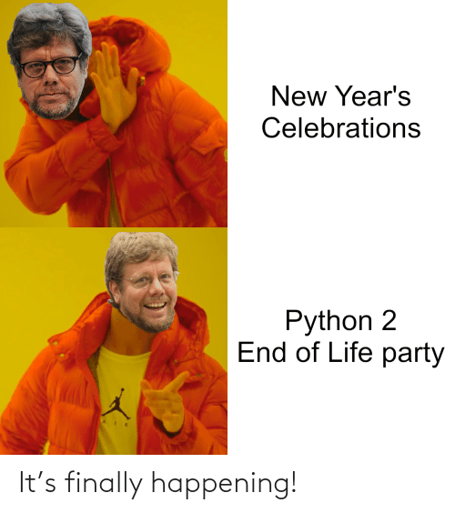 happening: New Year's  Celebrations  Python 2  End of Life party It's finally happening!