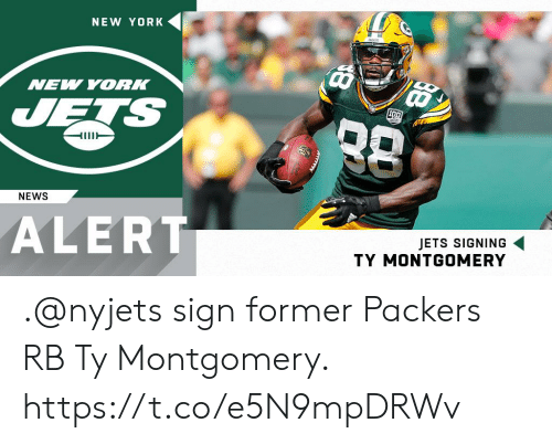 Memes, New York, and News: NEW YORK  NEW YORK  ETS  NEWS  ALERT  JETS SIGNING  TY MONTGOMERY .@nyjets sign former Packers RB Ty Montgomery. https://t.co/e5N9mpDRWv