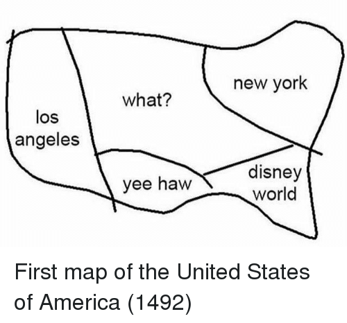 America, Disney, and Disney World: new york  what?  los  angeles  yee haw disney  world First map of the United States of America (1492)