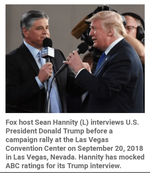 Abc, Donald Trump, and News: NEWS  Fox host Sean Hannity (L) interviews U.S.  President Donald Trump before a  campaign rally at the Las Vegas  Convention Center on September 20, 2018  in Las Vegas, Nevada. Hannity has mocked  ABC ratings for its Trump interview.
