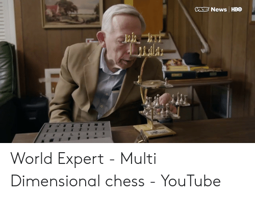 Hbo, News, and youtube.com: News HBO World Expert - Multi Dimensional chess - YouTube