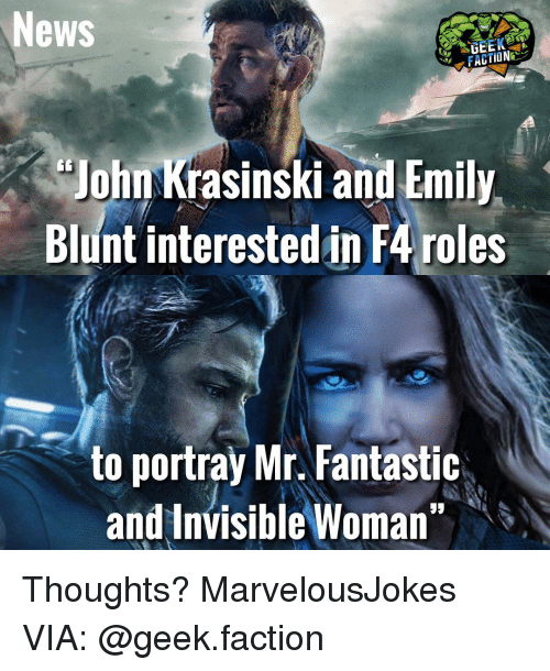 "Emily Blunt, John Krasinski, and Memes: News  John Krasinski and Emily  Blunt interested in F4 roles  to portray Mr. Fantastic  and Invisible Woman"" Thoughts? MarvelousJokes VIA: @geek.faction"