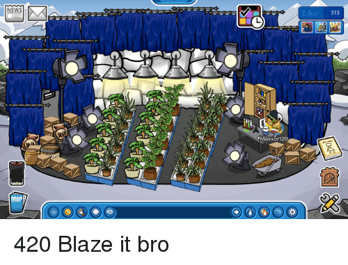 420 Blaze It: NEWS  MAP  Maxxor129  515 420 Blaze it bro