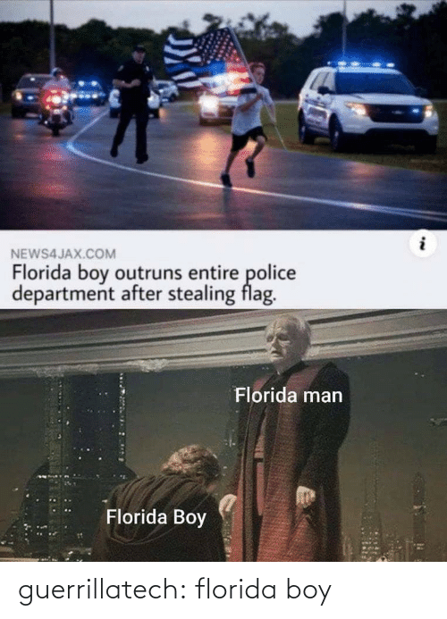 stealing: NEWS4JAX.COM  Florida boy outruns entire police  department after stealing flag.  Florida man  Florida Boy guerrillatech: florida boy