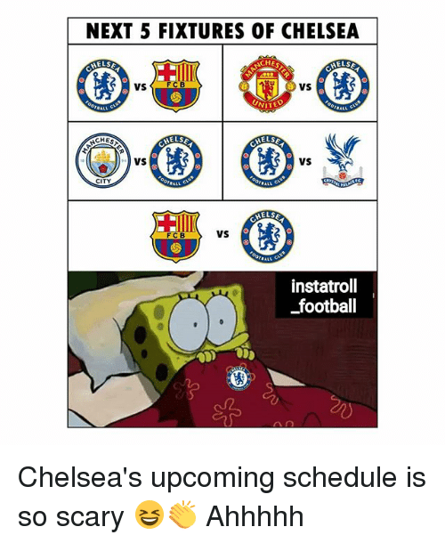 Chelsea, Elsa, and Football: NEXT 5 FIXTURES OF CHELSEA  VS  C B  VS  UNIT  ELSE  ELSA  VS  VS  CITY  C B  VS  instatroll  _football Chelsea's upcoming schedule is so scary 😆👏 Ahhhhh
