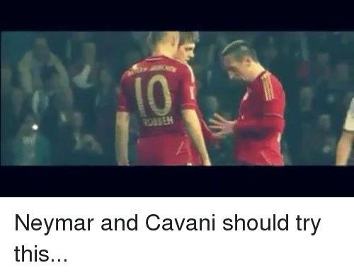 Memes, Neymar, and 🤖: Neymar and Cavani should try this...