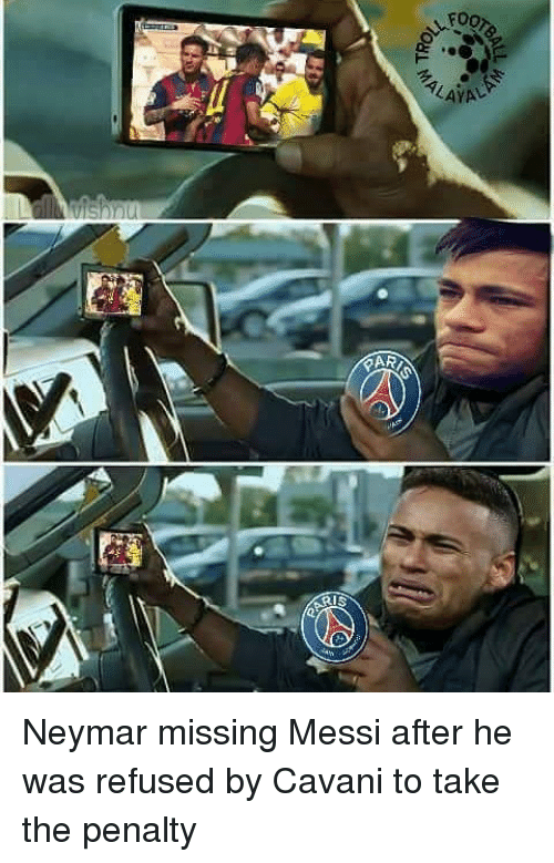 Memes, Neymar, and Messi: Neymar missing Messi after he was refused by Cavani to take the penalty