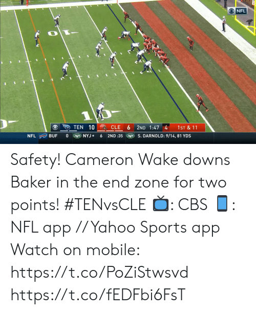Memes, Nfl, and Sports: NFL  1  10 CLE  TEN  2ND 1:47 4  1ST & 11  NYJ  S. DARNOLD: 9/14, 81 YDS  NFL  BUF  6  2ND :35 Safety!  Cameron Wake downs Baker in the end zone for two points! #TENvsCLE  📺: CBS 📱: NFL app // Yahoo Sports app  Watch on mobile: https://t.co/PoZiStwsvd https://t.co/fEDFbi6FsT