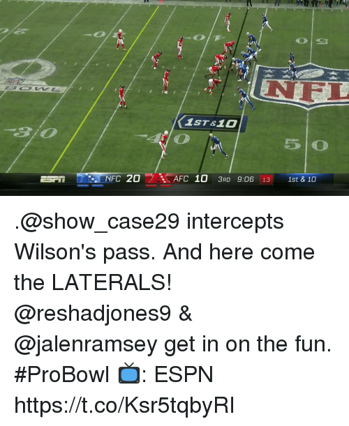 Espn, Memes, and Nfl: NFL  1ST&1O  5 O  r), NFC 20-y  AFC 10 3RD 9:06:13 1st & 10  ー .@show_case29 intercepts Wilson's pass. And here come the LATERALS!  @reshadjones9 & @jalenramsey get in on the fun. #ProBowl   📺: ESPN https://t.co/Ksr5tqbyRI