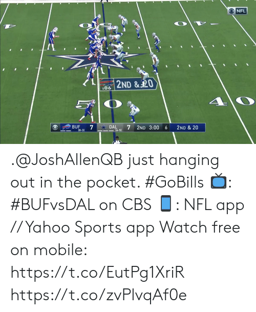 Memes, Nfl, and Sports: NFL  2ND & 20  :06  7  DAL  (6-5)  BUF  2ND 3:00  2ND & 20  6  (8-3) .@JoshAllenQB just hanging out in the pocket. #GoBills  📺: #BUFvsDAL on CBS 📱: NFL app // Yahoo Sports app Watch free on mobile: https://t.co/EutPg1XriR https://t.co/zvPlvqAf0e