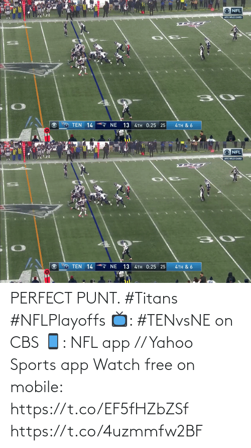 4Th: NFL  AFC WILD CARD  O TEN 14  13 4TH 0:25 25  ζTH & 6   O NFL  AFC WILD CARD  TEN 14  13 4TH 0:25 25  NE  4TH & 6 PERFECT PUNT. #Titans #NFLPlayoffs  📺: #TENvsNE on CBS 📱: NFL app // Yahoo Sports app Watch free on mobile: https://t.co/EF5fHZbZSf https://t.co/4uzmmfw2BF