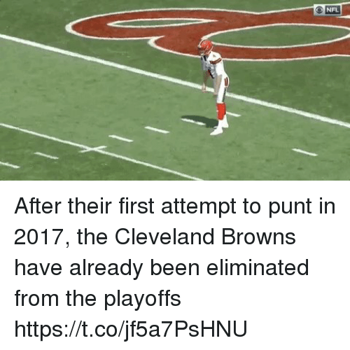Cleveland Browns, Nfl, and Browns: NFL After their first attempt to punt in 2017, the Cleveland Browns have already been eliminated from the playoffs  https://t.co/jf5a7PsHNU