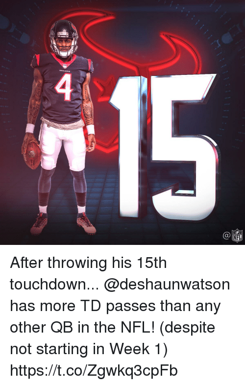 Memes, Nfl, and 🤖: NFL After throwing his 15th touchdown...  @deshaunwatson has more TD passes than any other QB in the NFL! (despite not starting in Week 1) https://t.co/Zgwkq3cpFb
