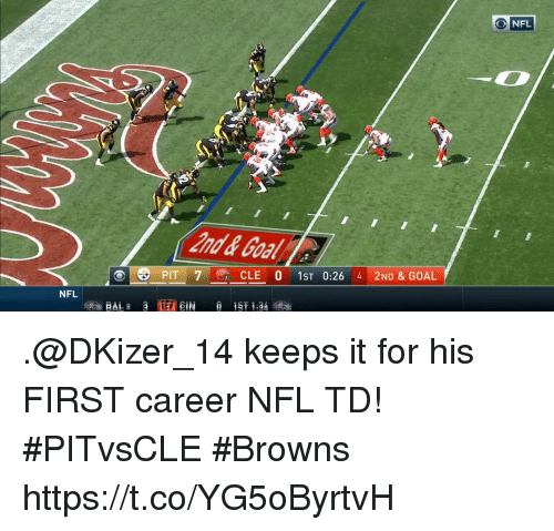 Goals, Memes, and Nfl: NFL  and& Goals  CLE 01ST 0:26 4 2ND & GOAL  NFL .@DKizer_14 keeps it for his FIRST career NFL TD! #PITvsCLE #Browns https://t.co/YG5oByrtvH