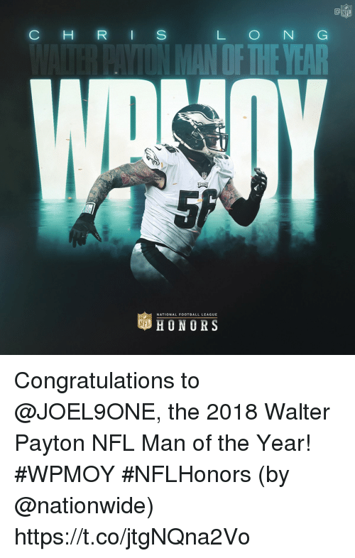 Football, Memes, and Nationwide: NFL  C H R I S  L O N G  OF THEYEAR  NATIONAL FOOTBALL LEAGUE  HONORS Congratulations to @JOEL9ONE, the 2018 Walter Payton NFL Man of the Year! #WPMOY #NFLHonors (by @nationwide) https://t.co/jtgNQna2Vo