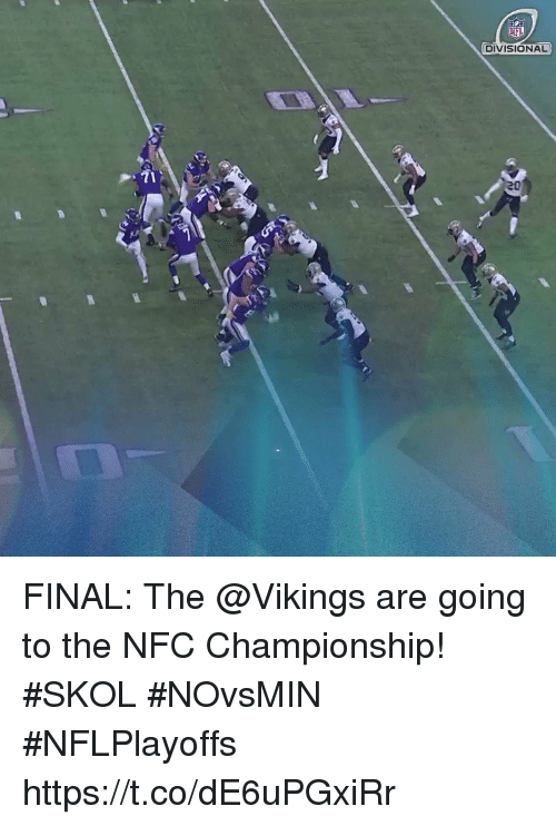 Memes, Nfl, and Vikings: NFL  DIVISIONAL FINAL: The @Vikings are going to the NFC Championship! #SKOL  #NOvsMIN #NFLPlayoffs https://t.co/dE6uPGxiRr