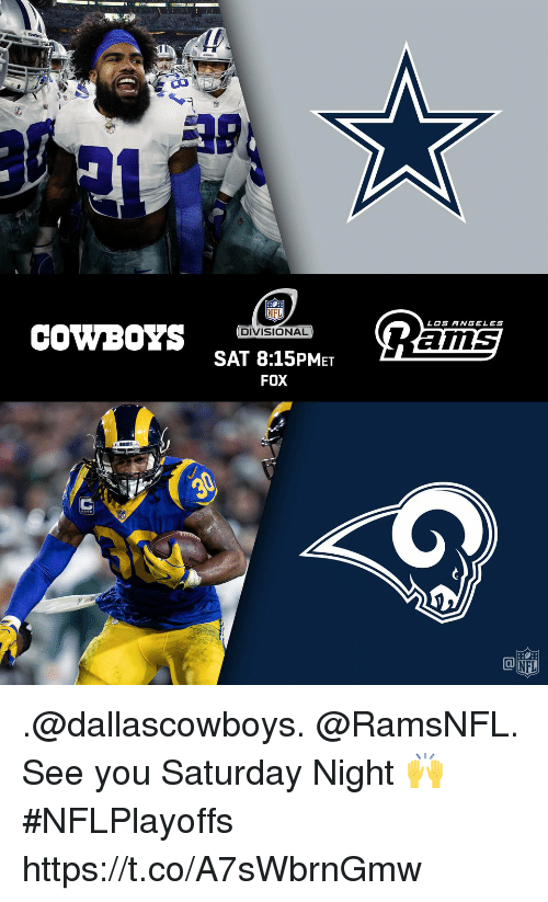 Dallas Cowboys, Memes, and Nfl: NFL  DIVISIONAL  SAT 8:15PMET  FOX  LOS ANGELES  COWBOYS  ams  @[fU .@dallascowboys. @RamsNFL.  See you Saturday Night 🙌 #NFLPlayoffs https://t.co/A7sWbrnGmw