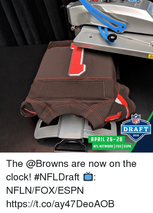Clock, Espn, and Memes: NFL  DRAFT  2018  APRIL 26-28  NFL NETWORK FOX ESPN The @Browns are now on the clock! #NFLDraft  📺: NFLN/FOX/ESPN https://t.co/ay47DeoAOB