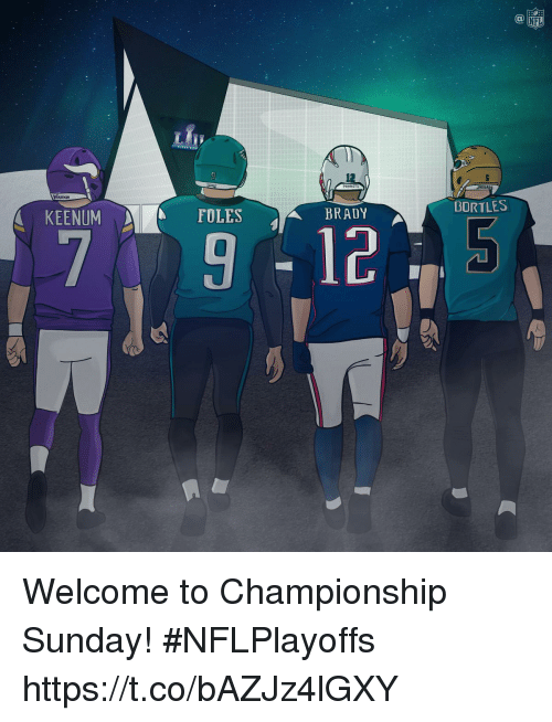 Memes, Nfl, and Sunday: NFL  Lii  PATRI  AGUAR  BORTLES  KEENUMFOLES  BRADY  79125 Welcome to Championship Sunday! #NFLPlayoffs https://t.co/bAZJz4lGXY