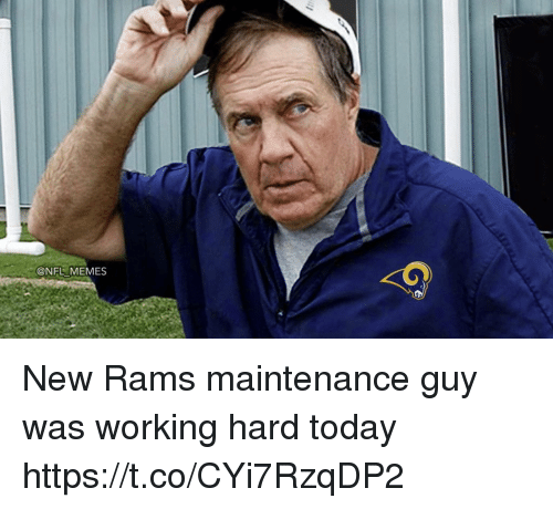 Memes, Nfl, and Rams: @NFL MEMES New Rams maintenance guy was working hard today https://t.co/CYi7RzqDP2