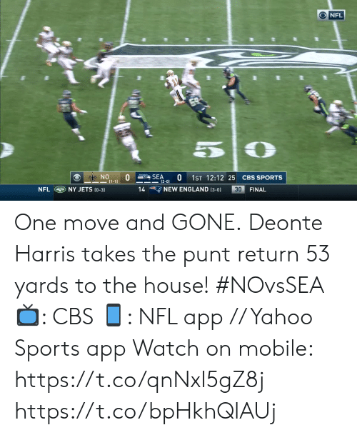 England, Memes, and Nfl: NFL  NO  (1-1  0  SEA  1ST 12:12 25  CBS SPORTS  (2-0)  NY JETS (0-3)  NEW ENGLAND (3-0)  NFL  30  14  FINAL One move and GONE.  Deonte Harris takes the punt return 53 yards to the house! #NOvsSEA  ?: CBS ?: NFL app // Yahoo Sports app Watch on mobile: https://t.co/qnNxI5gZ8j https://t.co/bpHkhQlAUj