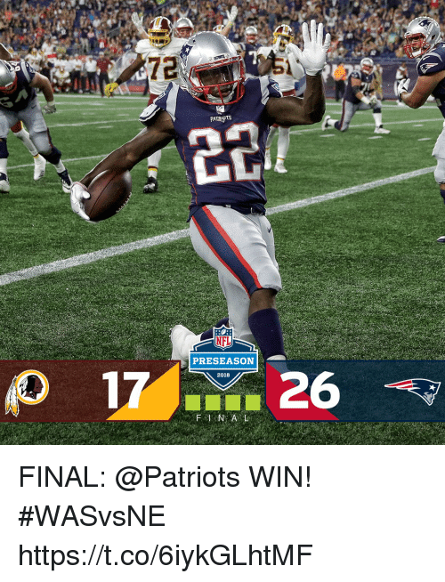 Memes, Nfl, and Patriotic: NFL  PRESEASON  2018 FINAL: @Patriots WIN! #WASvsNE https://t.co/6iykGLhtMF