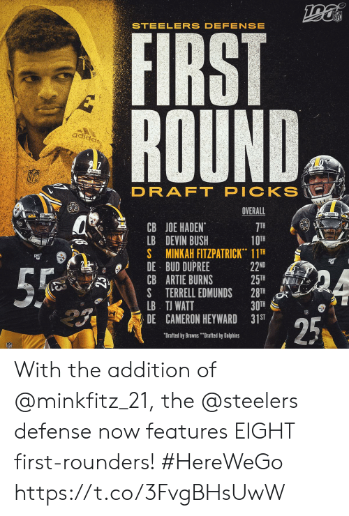 "Memes, Nfl, and Dolphins: NFL  STEELERS DEFENSE  FIRST  ROUND  adiaa,  2 7  Srs  Stodn  PICKS  DRAFT  OVERALL  Stcers  CB JOE HADEN  LB DEVIN BUSH  S MINKAH FITZPATRICK 11TH  DE BUD DUPREE  CB ARTIE BURNS  S TERRELL EDMUNDS  LB TJ WATT  DE CAMERON HEYWARD 31ST  7TH  10TH  22ND  25TH  28TH  30TH  55  25  ""Drafted by Browns""Drafted by Dolphins With the addition of @minkfitz_21, the @steelers defense now features EIGHT first-rounders! #HereWeGo https://t.co/3FvgBHsUwW"
