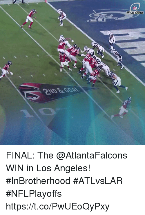 Memes, Nfl, and Los Angeles: NFL  WILD CARD FINAL: The @AtlantaFalcons WIN in Los Angeles! #InBrotherhood   #ATLvsLAR #NFLPlayoffs https://t.co/PwUEoQyPxy