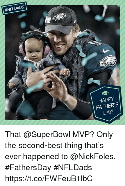 Fathers Day, Memes, and Best:  #NFLDADS  OWL  HAPPY  FATHER'S  DAY! That @SuperBowl MVP?  Only the second-best thing that's ever happened to @NickFoles. #FathersDay #NFLDads https://t.co/FWFeuB1lbC