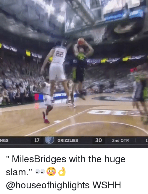 """Memphis Grizzlies: NGS  17  GRIZZLIES  30  2nd QTR """" MilesBridges with the huge slam."""" 👀😳👌 @houseofhighlights WSHH"""