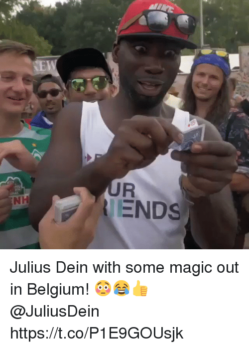 Belgium, Magic, and Out: NH  ENDS Julius Dein with some magic out in Belgium! 😳😂👍 @JuliusDein https://t.co/P1E9GOUsjk