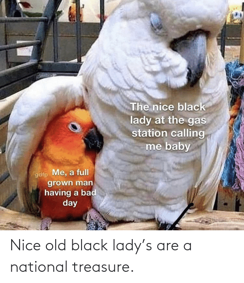 Nice: Nice old black lady's are a national treasure.