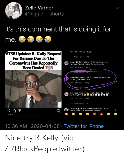 R. Kelly: Nice try R.Kelly (via /r/BlackPeopleTwitter)