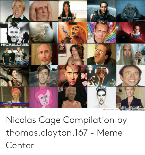 Nickelcage: NICOLE SNOOKI  NICKELCAGE  memecenter.com emeCenterLO Nicolas Cage Compilation by thomas.clayton.167 - Meme Center