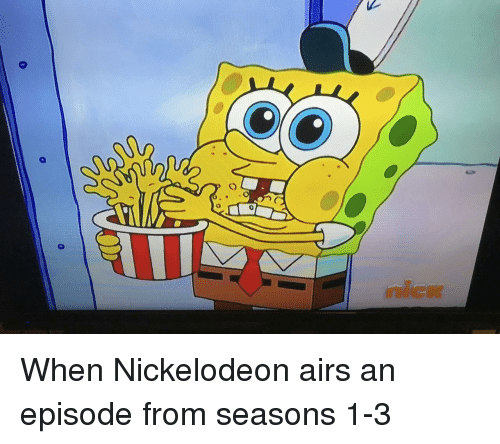Nickelodeon,  Episode, and When: nicr When Nickelodeon airs an episode from seasons 1-3