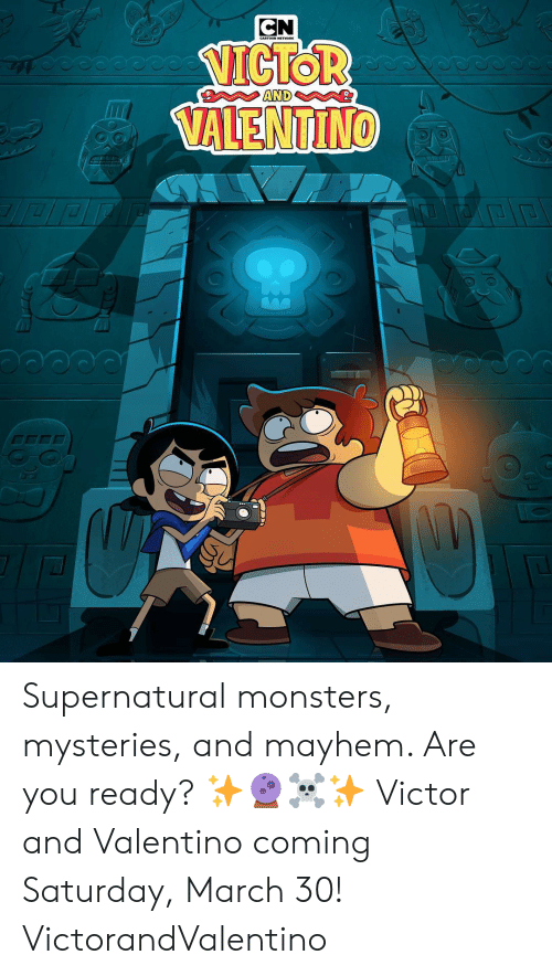 Memes, Supernatural, and 🤖: NICTOR  VALENTII Supernatural monsters, mysteries, and mayhem. Are you ready? ✨🔮☠✨ Victor and Valentino coming Saturday, March 30! VictorandValentino