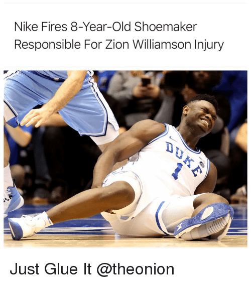 Nike: Nike Fires 8-Year-Old Shoemaker  Responsible For Zion Williamson Injury Just Glue It @theonion