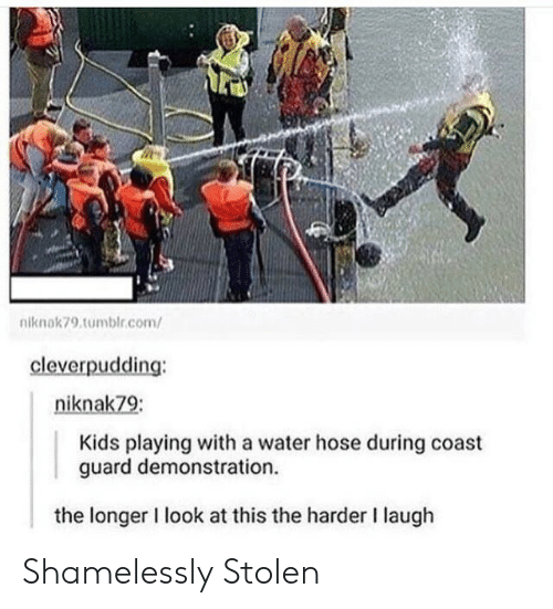 Tumblr, Kids, and Water: niknak79.tumblr.com/  cleverpudding:  niknak79:  Kids playing with a water hose during coast  guard demonstration  the longer I look at this the harder I laugh Shamelessly Stolen