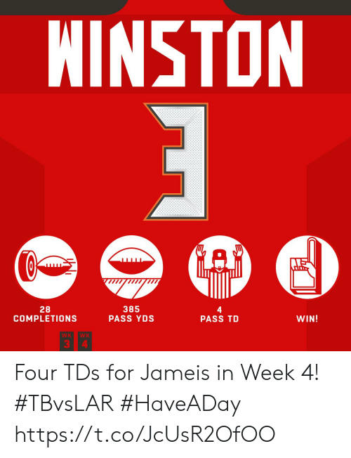 Memes, 🤖, and Tds: NINSTON  A  385  PASS YDS  28  COMPLETIONS  WIN!  PASS TD  WK  WK  3 4 Four TDs for Jameis in Week 4! #TBvsLAR #HaveADay https://t.co/JcUsR2OfOO