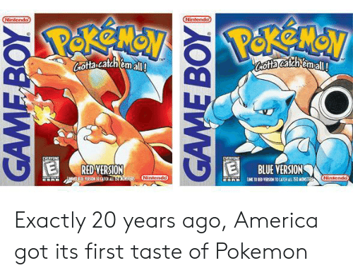 America, Nintendo, and Pokemon: Nintendo  Cota catch emall  RED VERSION  BLUEVERSİOIN  Nintendo Exactly 20 years ago, America got its first taste of Pokemon