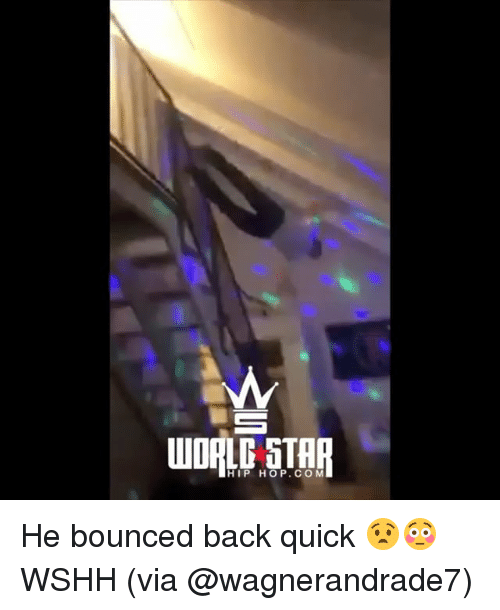 Memes, Wshh, and Star: NM  WORLD STAR  HIP HOP.CO M He bounced back quick 😧😳 WSHH (via @wagnerandrade7)