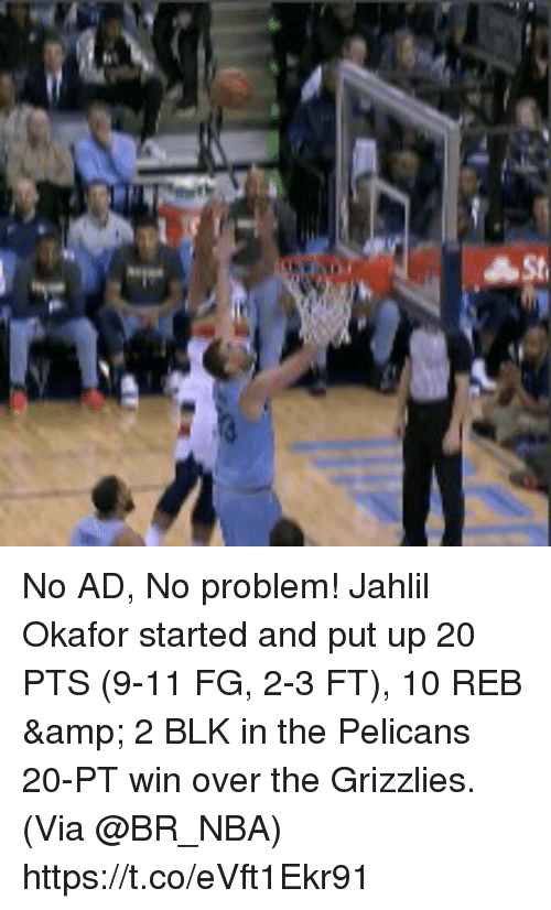 Memphis Grizzlies: No AD, No problem!   Jahlil Okafor started and put up 20 PTS (9-11 FG, 2-3 FT), 10 REB & 2 BLK in the Pelicans 20-PT win over the Grizzlies.   (Via @BR_NBA) https://t.co/eVft1Ekr91
