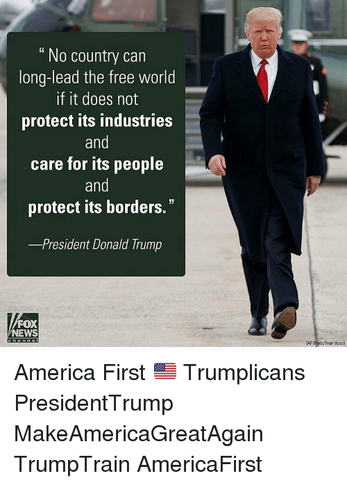 """the-free-world: No country can  long-lead the free world  if it does not  protect its industries  and  care for its people  and  protect its borders.""""  -President Donald Trump  FOX  NEWS  c h a n n e  (AP Photo/Evan Mucci) America First 🇺🇸 Trumplicans PresidentTrump MakeAmericaGreatAgain TrumpTrain AmericaFirst"""