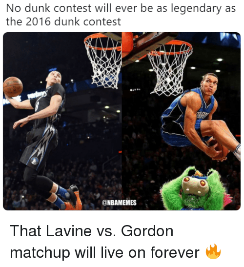 Dunk, Nba, and Forever: No dunk contest will ever be as legendary as  the 2016 dunk contest  @NBAMEMES That Lavine vs. Gordon matchup will live on forever 🔥
