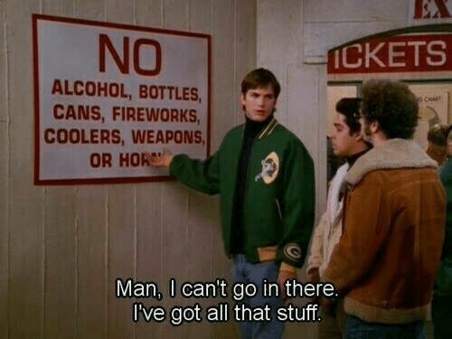 Alcohol, Fireworks, and All That: NO  İCKETS  ALCOHOL, BOTTLES  CANS, FIREWORKS  COOLERS, WEAPONS  OR HOR  Man, I can't go in there.  l've got all that stuf