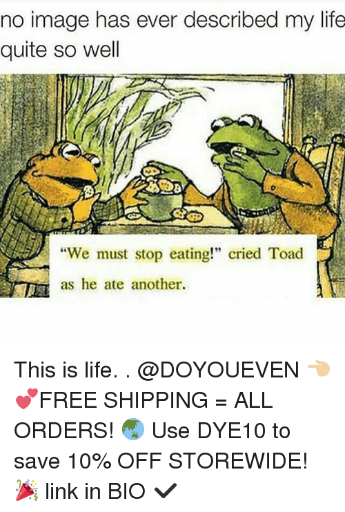 """Toade: no image has ever described my life  quite so well  """"We must stop eating!"""" cried Toad  as he ate another. This is life. . @DOYOUEVEN 👈🏼 💕FREE SHIPPING = ALL ORDERS! 🌏 Use DYE10 to save 10% OFF STOREWIDE! 🎉 link in BIO ✔️"""